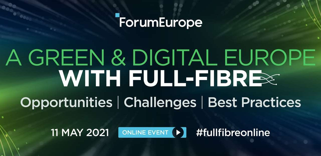 A Green and Digital Europe with Full-Fibre – 11th May 2021